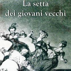 """""""La setta dei giovani vecchi"""": il nuovo romanzo di Luca Rachetta"""